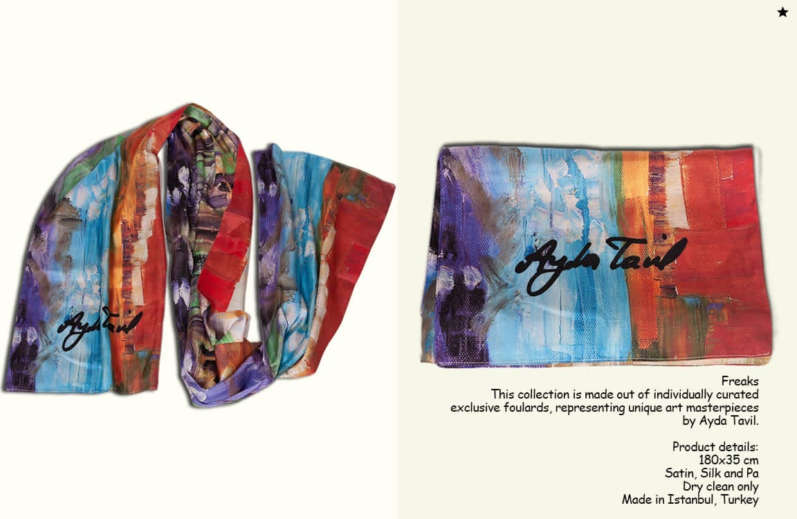 Freaks This collection is made out of individually curated exclusive foulards , representing unique art masterpieces by Ayda Tavil. Product details :180x70 cm Cotton , bambu and pa Dry clean only Price:550 TL Made in İstanbul , Turkey
